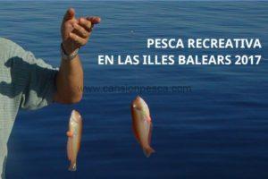 Pesca recreativa en las Illes Balears 2017